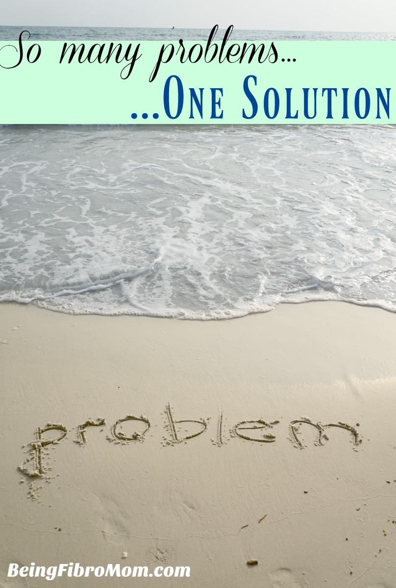 So many problems...one solution #beingfibromom #chronicillness