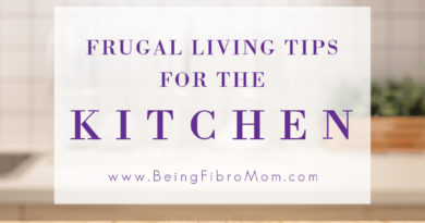 Frugal Living Tips for the Kitchen #frugalliving #beingfibromom #fibromyalgia