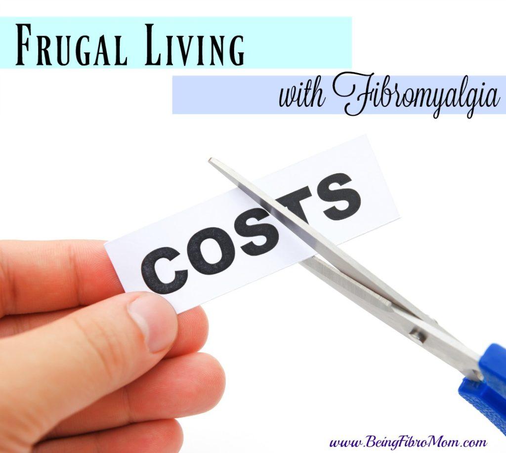 frugal living with fibromyalgia #FibroLiving #BeingFibroMom