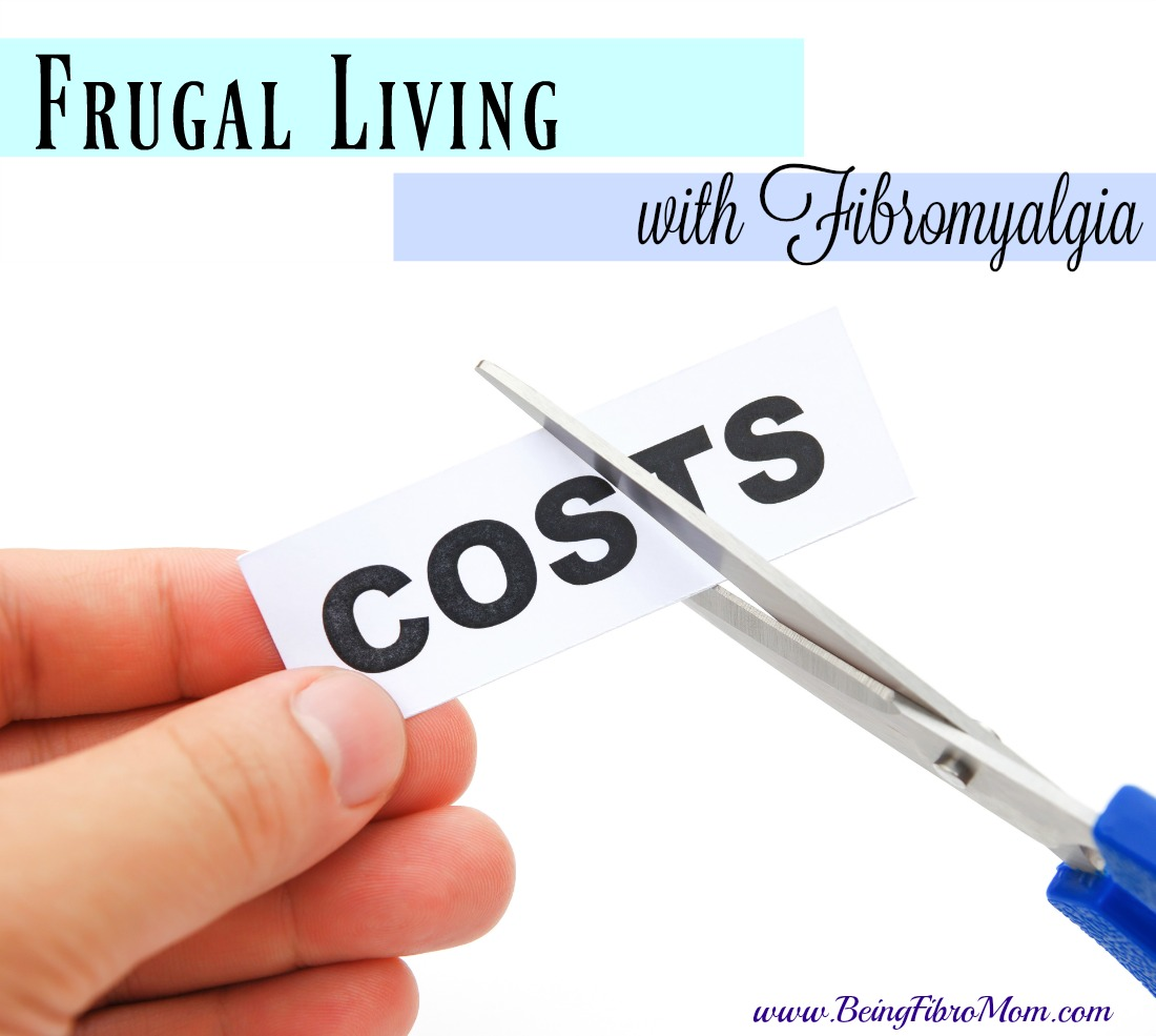 frugal living with fibromyalgia #FibroLiving #BeingFibroMom