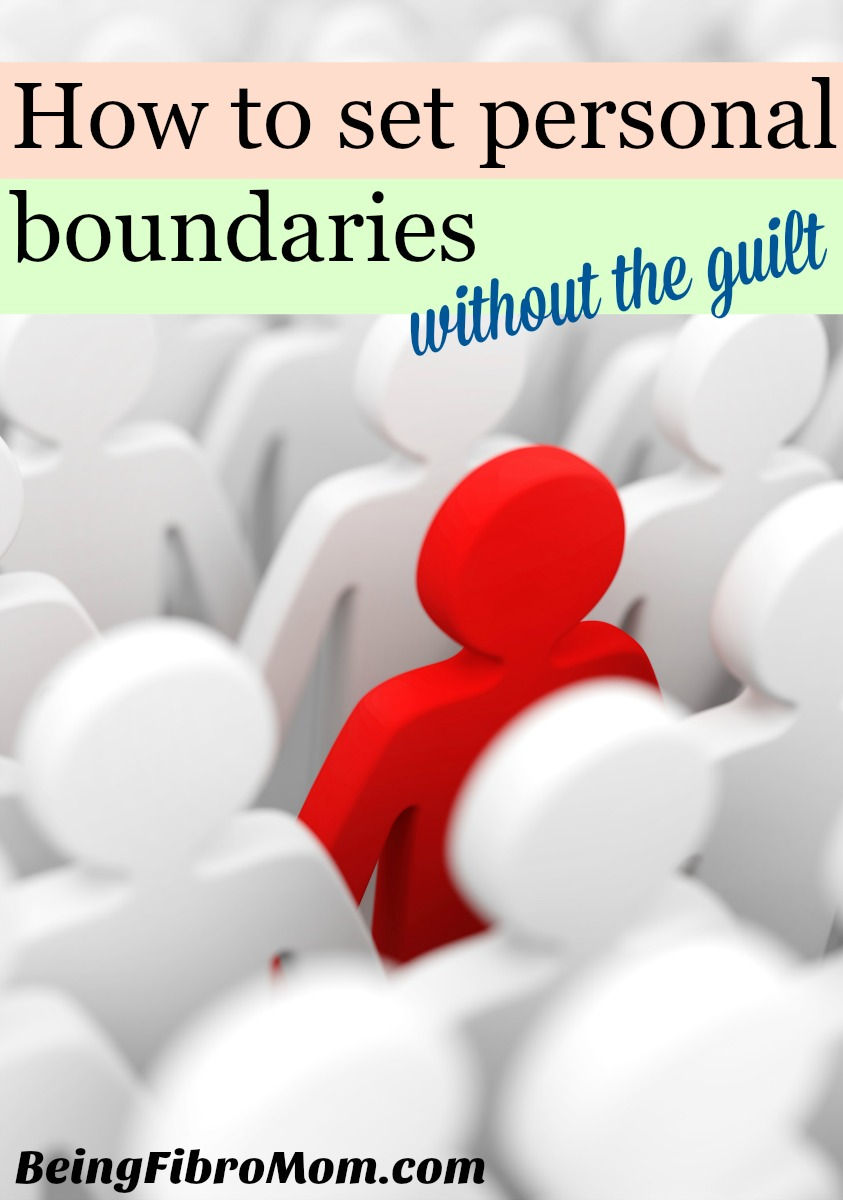 How to set personal boundaries without the guilt #Fibro #beingfibromom