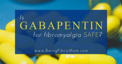 Is Gabapentin for Fibromyalgia safe? #gabapentin #fibromyalgia #beingfibromom