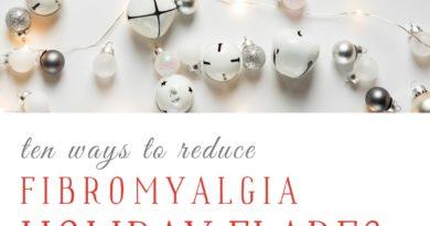 10 ways to reduce fibromyalgia holidays flares #beingfibromom #fibromyalgia #fibroflares
