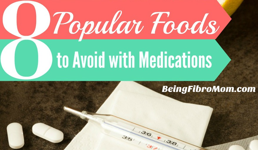 8 Popular foods to avoid with medications #chronicillness #fibromyalgia