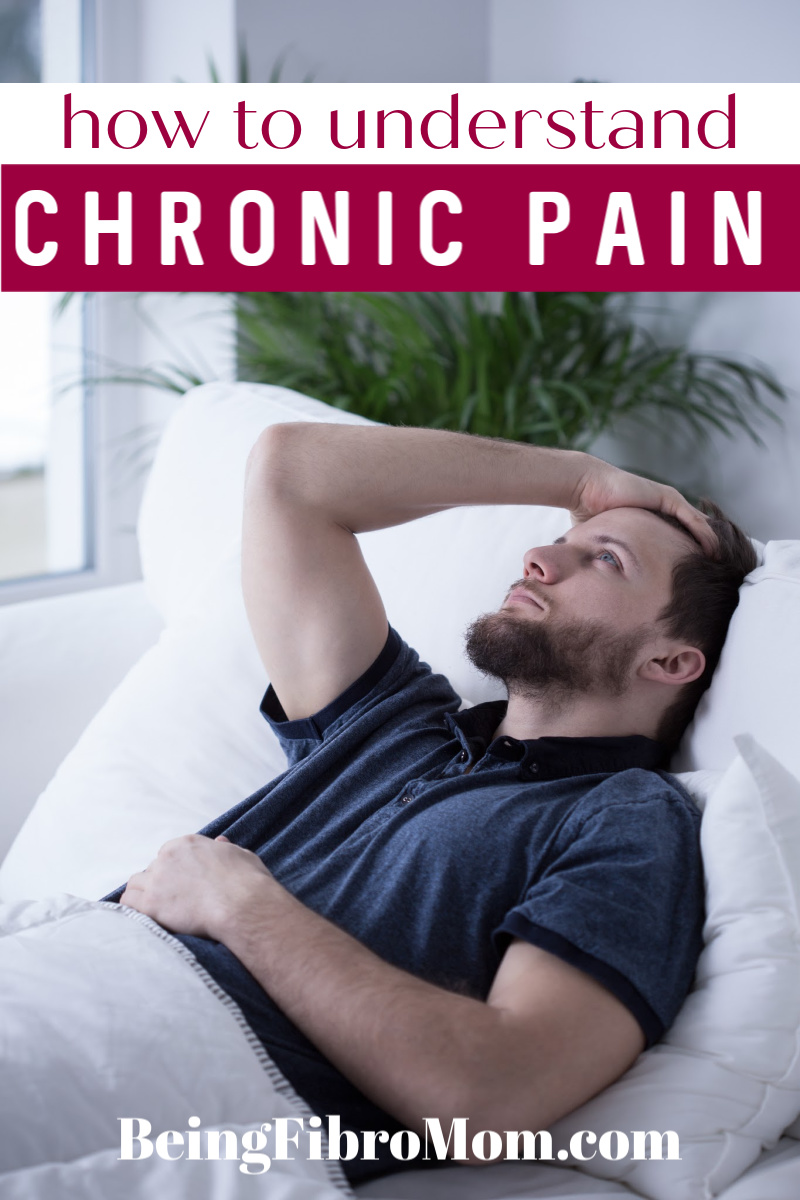 how to understand chronic pain #chronicpain #beingfibromom #fibromyalgia