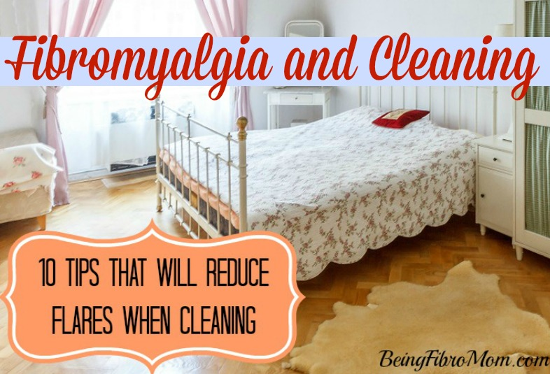 Fibromyalgia and Cleaning: 10 tips that will reduce flares when cleaning #fibromyalgia #chronicpain #flares #cleaning