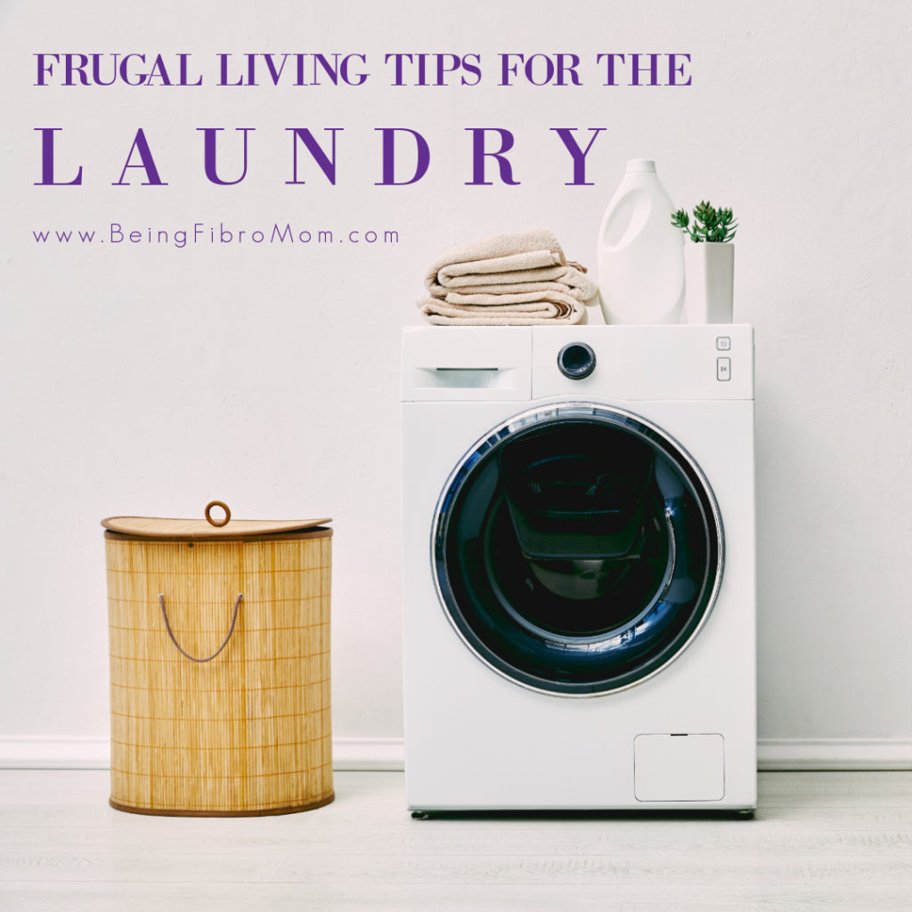 Frugal Living Tips for the Laundry #frugalliving #beingfibromom #fibromyalgia