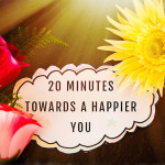 20 Minutes Towards a Happier You by Fibro Geek