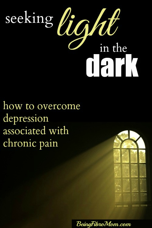 Seeking light in the dark: How to overcome depression associated with chronic pain #chronicpain #chronicillness #depression #fibromyalgia