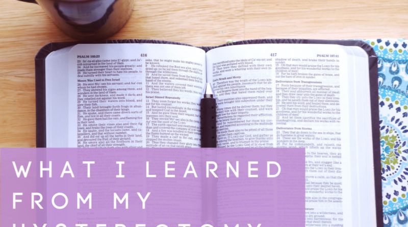 what I learned from my hysterectomy #endometriosis #hysterectomy #beingfibromom #christian