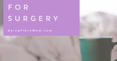 10 Tips to Prepare for Surgery #beingfibromom #surgery