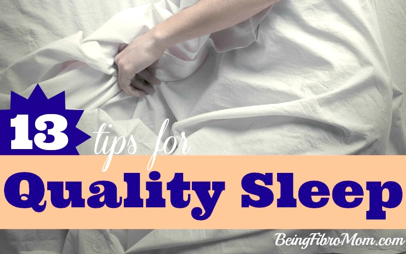 13 tips for quality sleep #fibromyalgia #beingfibromom