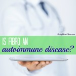 Is Fibro an Autoimmune Disease?
