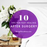 10 Tips for Fast Healing After Surgery