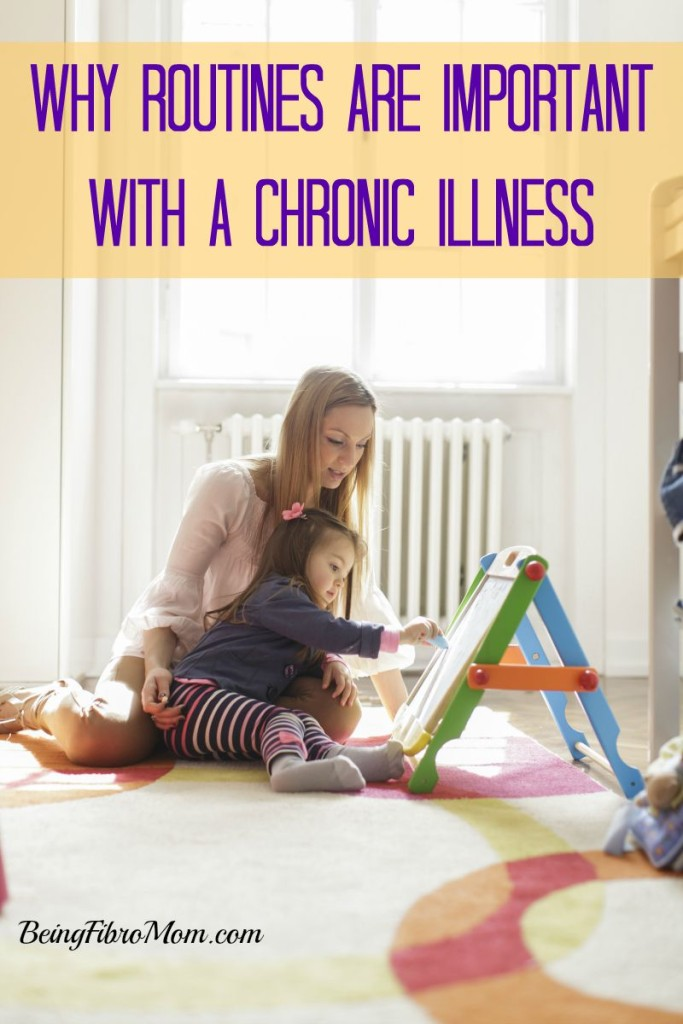 why routines are important with a chronic illness #fibromyalgia #chronic illness