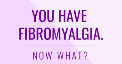 You Have Fibromyalgia. Now What? #beingfibromom #fibromyalgia