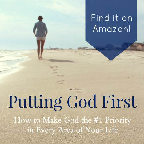Putting God First: How to Make God the #1 Priority in Every Area of Your Life #Christian