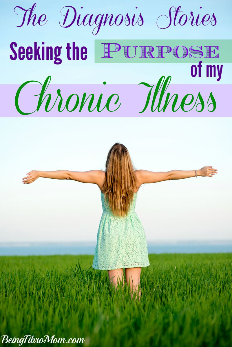 The Diagnosis Series: Seeking the Purpose of my Chronic Illness
