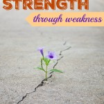Strength Through Weakness