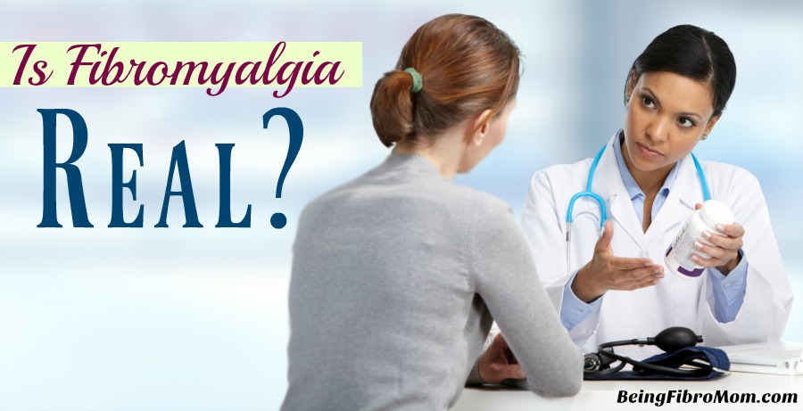Is Fibromyalgia Real? #Fibro #BeingFibroMom