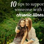 10 Tips on How to Support Someone With a Chronic Illness