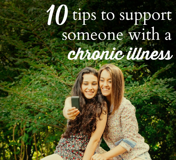 10 tips to support someone with a chronic illness #fibromyalgia #chronicillness #chronicpain