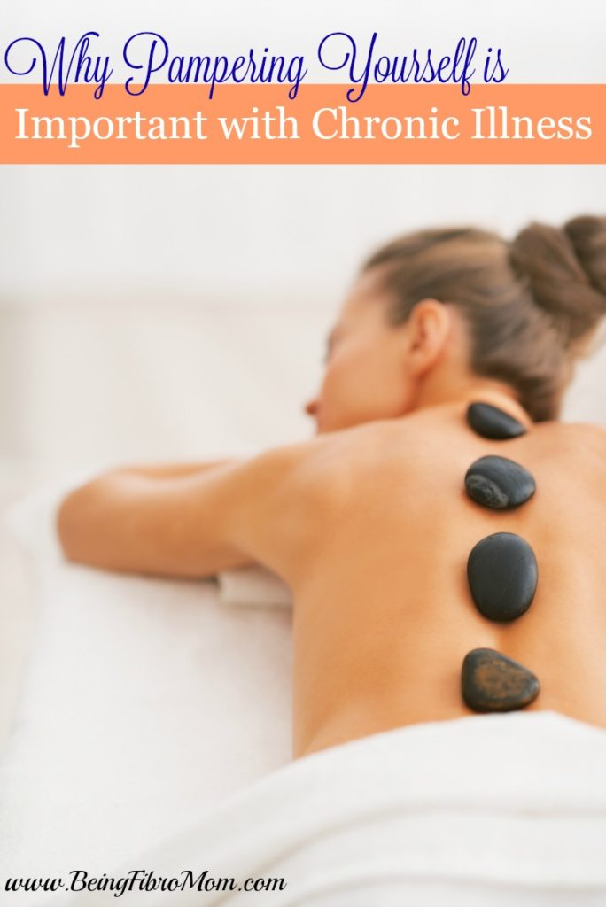 Why Pampering Yourself is Important with Chronic Illness #chronicillness #fibromyalgia