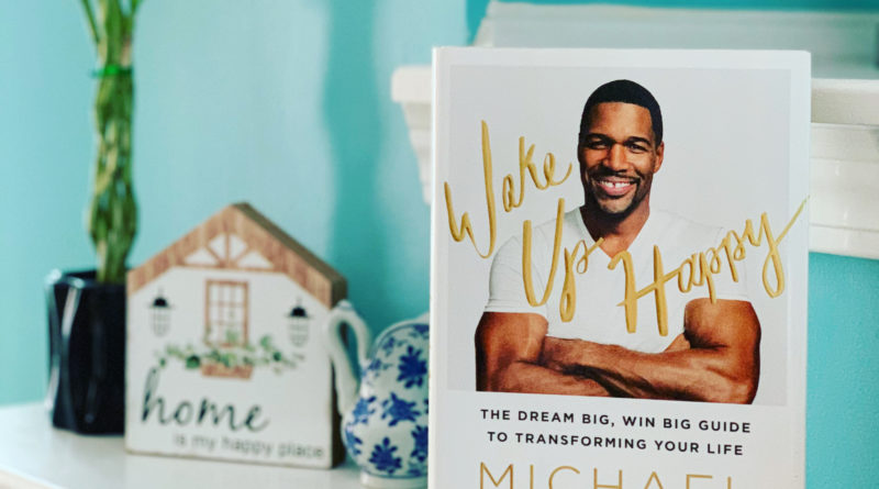 Wake Up Happy by Michael Strahan #bookreviews #BrandisBookCorner #beingfibormom