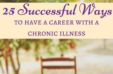 25 Successful Ways to have a career with a chronic illness #selfcaremvmt #FibroLiving