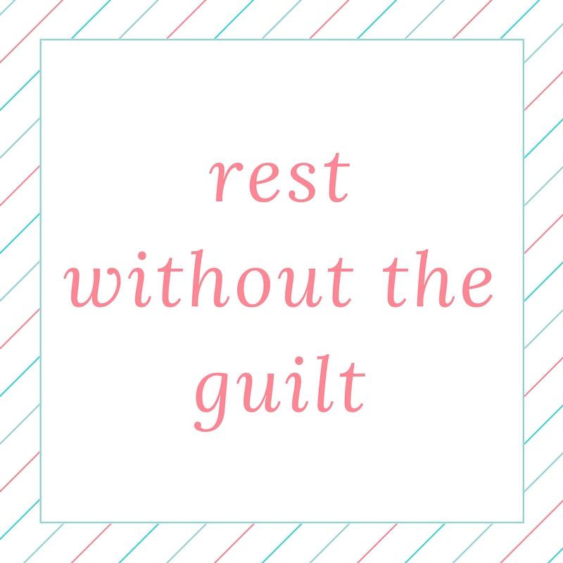 Plan B: rest without the guilt #NoGuilt