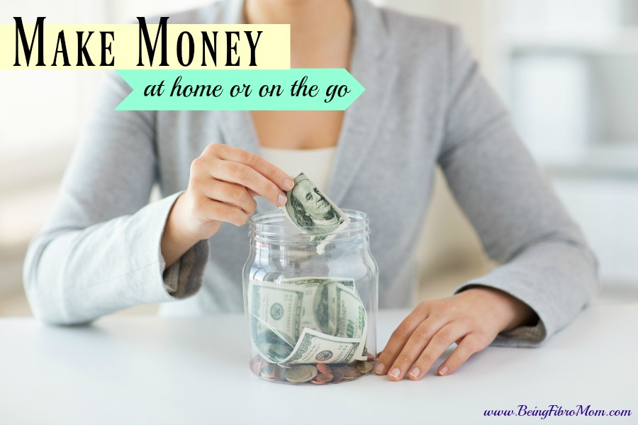 Make Money: at home or on the go #makemoney #BeingFibroMom