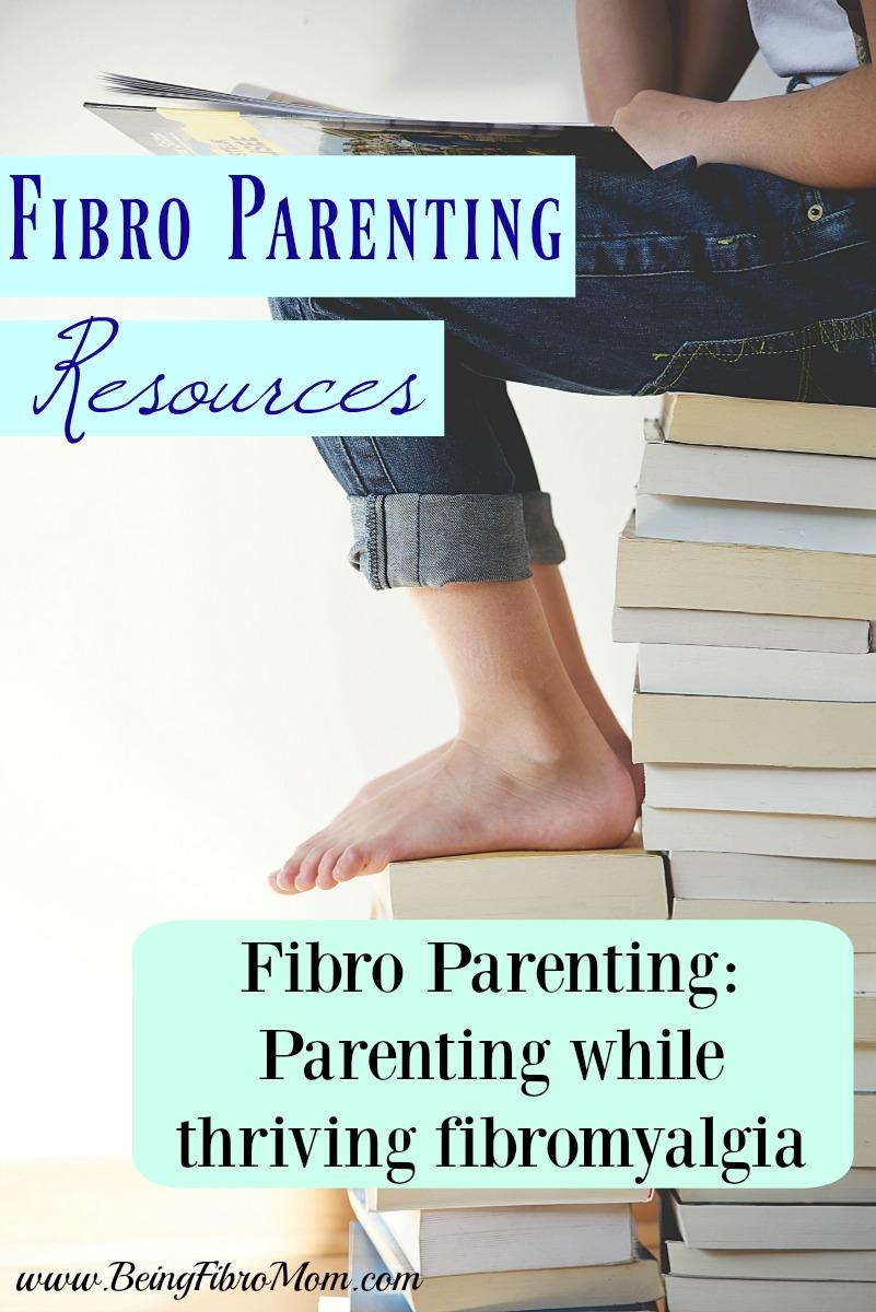 Fibro Parenting Resources #FibroParenting #BeingFibroMom