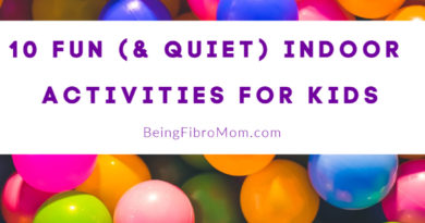 10 Fun (and quiet) indoor activities for kids #beingfibromom #fibroparenting #kidactivities