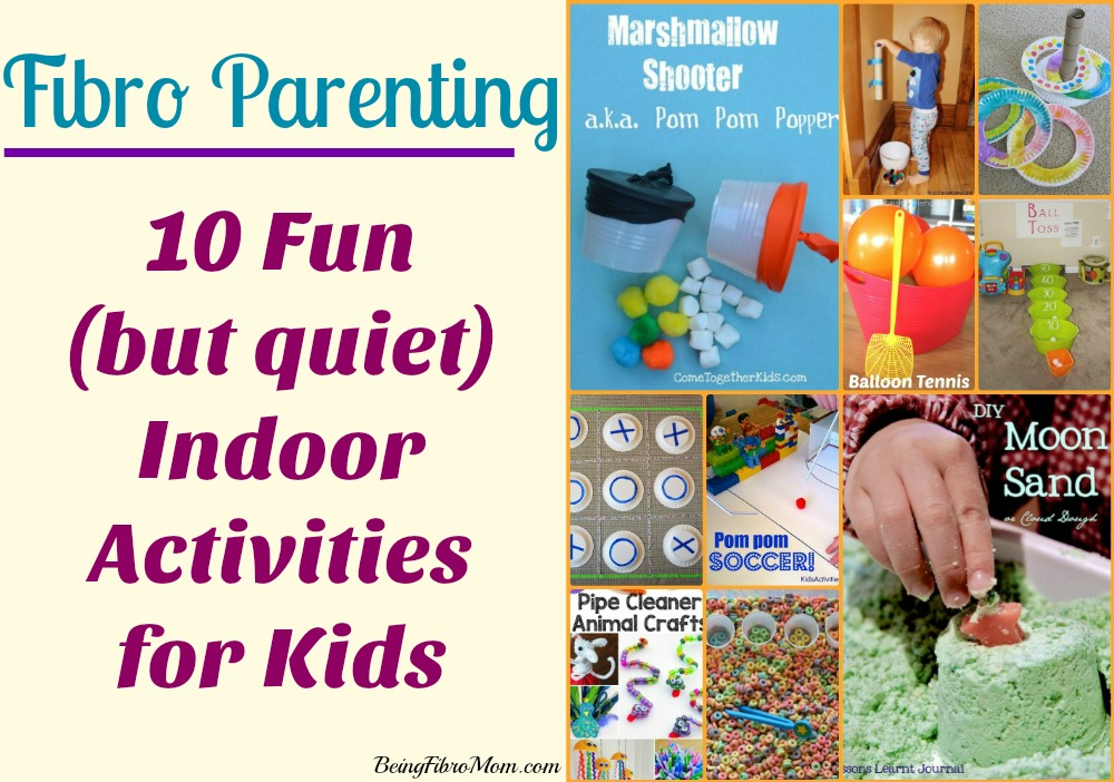 10 fun but quiet indoor activities for kids #FibroParenting #BeingFibroMom