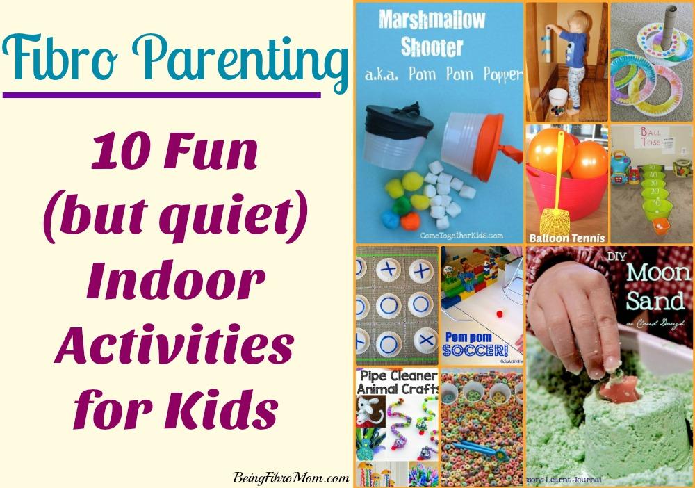 10 fun but quiet indoor activities for kids #FibroParenting #BeingFibroMom