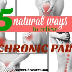 5 natural ways to relieve chronic pain #chronicpain #naturalhealing #beingfibromom