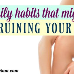 7 Daily Habits That Might Be Ruining Your Skin