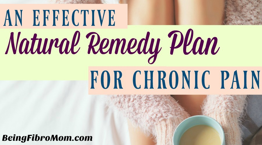 An Effective Natural Remedy Plan for Chronic Pain #ChronicPain #naturalremedy