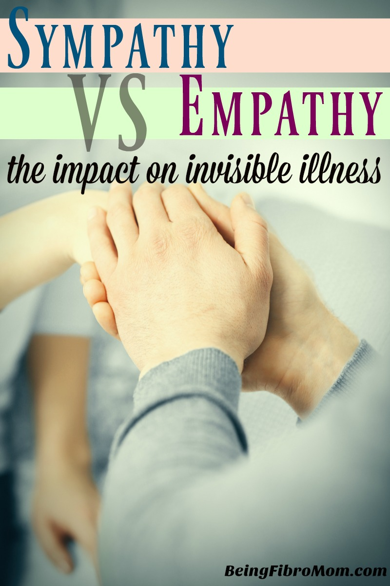 Sympathy vs Empathy: the impact on invisible illness #beingfibromom