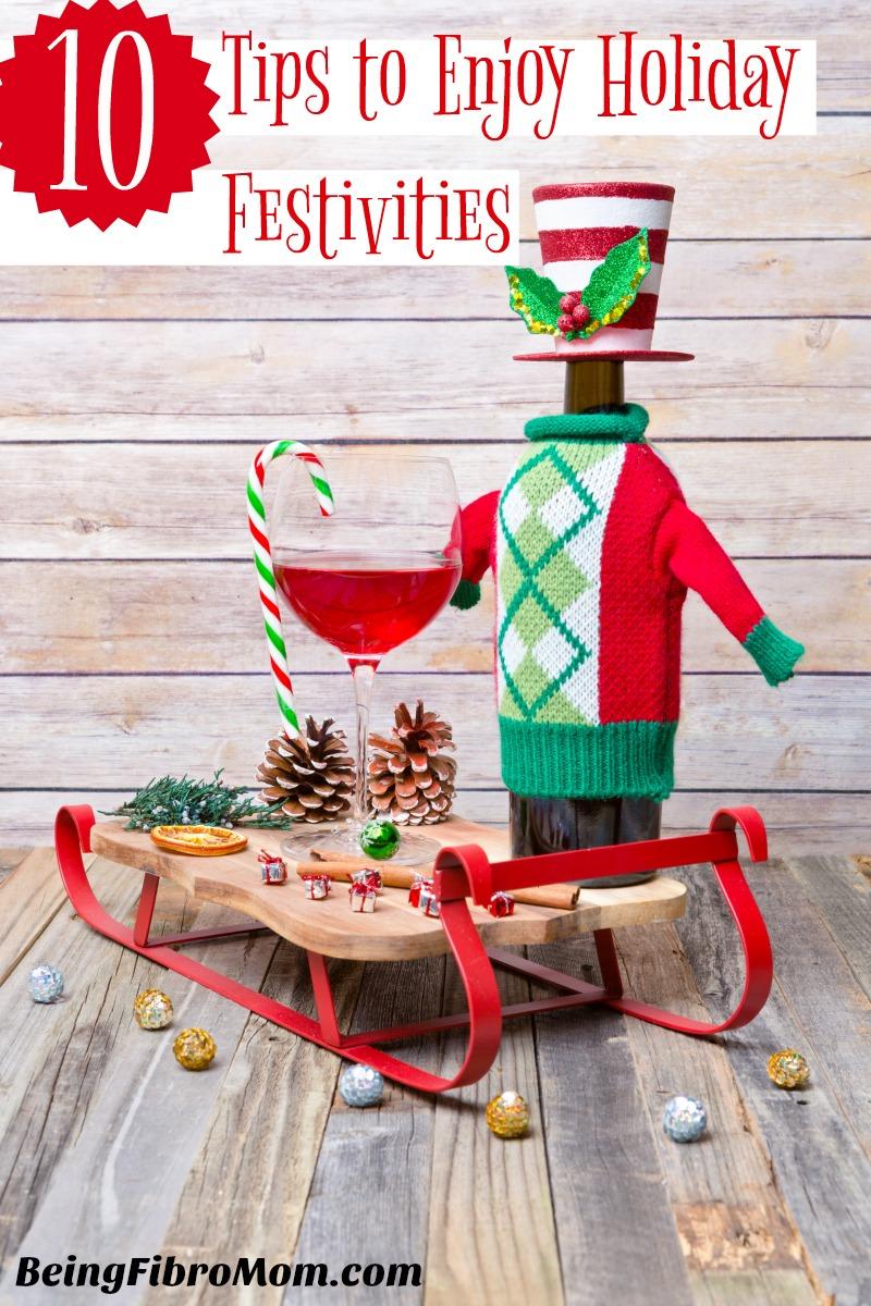 10 Tips to Enjoy Holiday Festivities #Fibromyalgia #beingfibromom #fibromagazine
