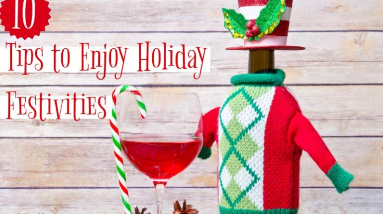 10 Tips to Enjoy Holiday Festivities #Fibromyalgia #beingfibromom #fibromagazine