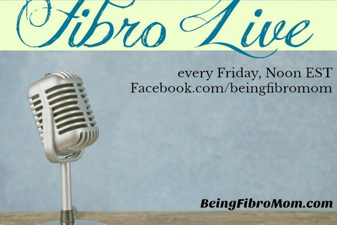 Fibro Live Each Friday #FibroLive #beingfibromom