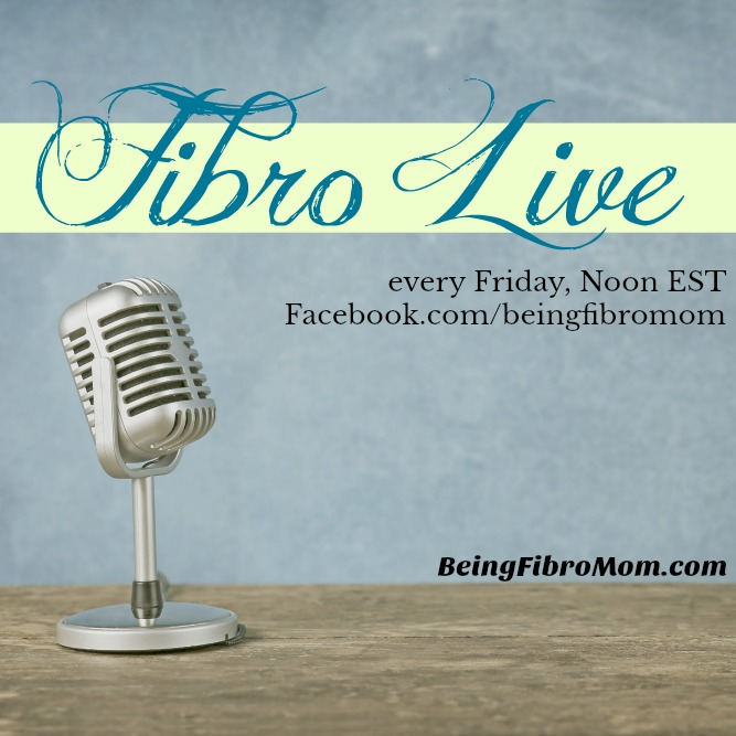 Fibro Live Each Friday #FibroLive #beingfibromom