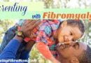 Parenting with Fibromyalgia