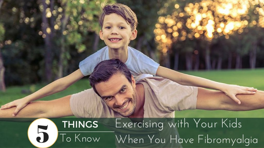 Exercising with Your Kids When You Have Fibromyalgia #fibroparenting #beingfibromom