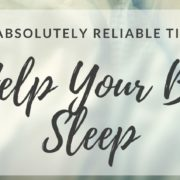6 Absolutely Reliable Tips to Help Your Baby Sleep