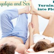 Fibromyalgia and Sex: Part 2: Turning the Pain into Pleasure