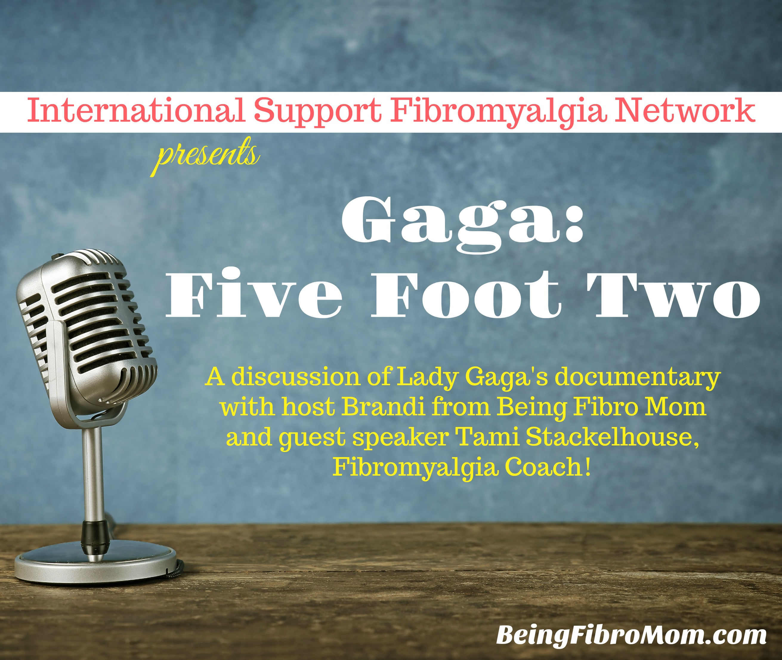 Gaga Five Foot Two discussion #ISFN #beingfibromom #GagaFiveFootTwo