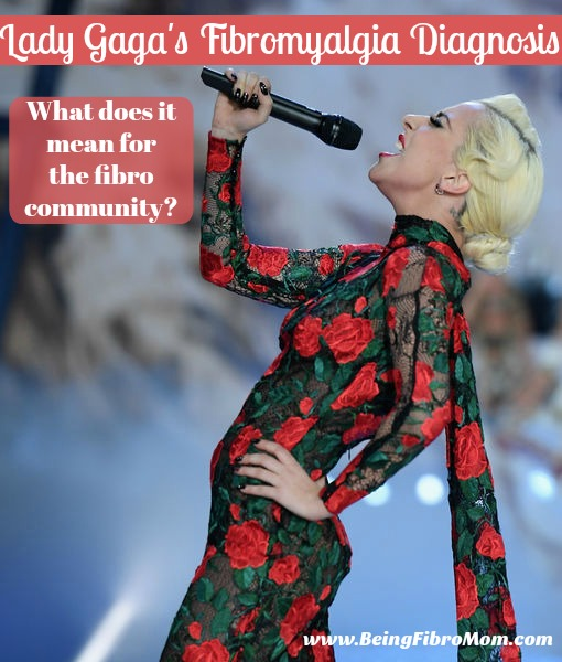 Lady Gaga's Fibromyalgia Diagnosis: What does it mean for the fibro community? #beingfibromom #FibroLive