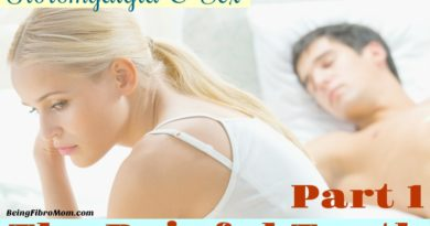 Fibromyalgia and sex: Part 1 The Painful Truth #fibromyalgia #beingfibromom #fibromyalgiamagazine